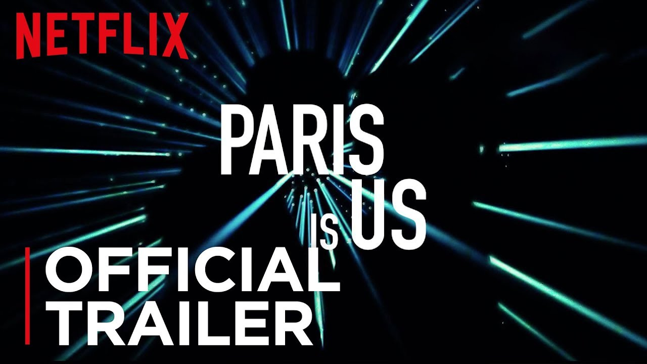 Paris is us | Trailer Oficial | Netflix