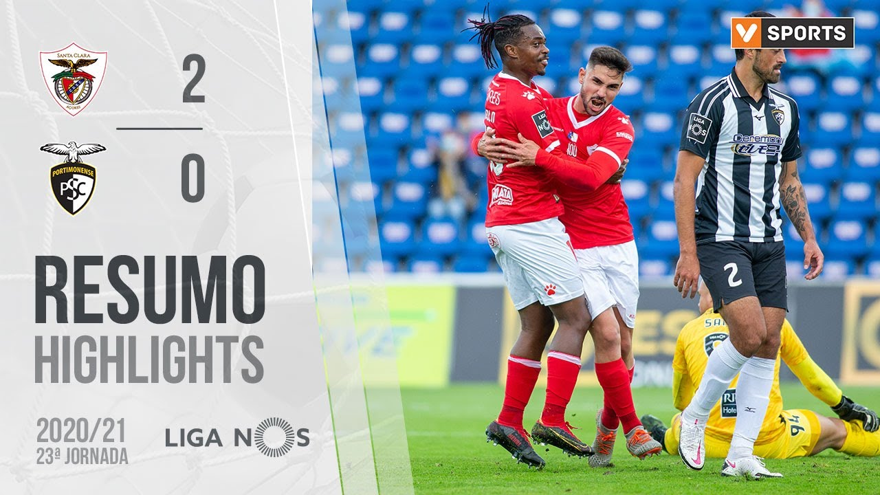 Highlights   Resumo: Santa Clara 2-0 Portimonense (Liga 20/21 #23)